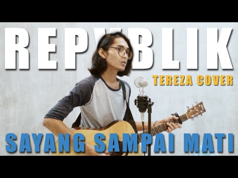 REPVBLIK - Sayang Sampai Mati (Official Music Video Cover) by Tereza