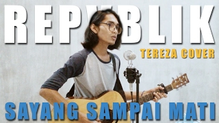 Gambar cover REPVBLIK - Sayang Sampai Mati (Official Music Video Cover) by Tereza