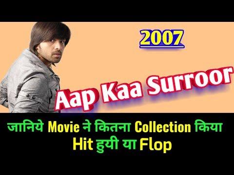 Himesh Reshammiya AAP KAA SURROOR 2007 Bollywood Movie LifeTime WorldWide Box Office Collection