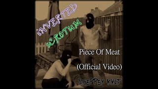 INVERTED SCROTUM - Piece of meat (Official video)