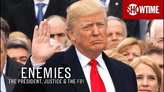 BTS: Inside Part 4 | Enemies: The President, Justice & The FBI | SHOWTIME Documentary