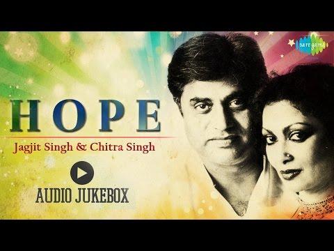 Hope | Ghazal Songs Audio Jukebox | Jagjit singh, Chitra Singh