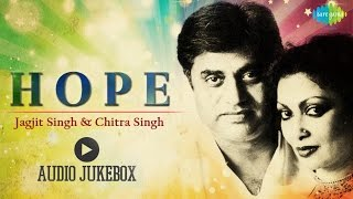 Hope | Ghazal Songs Audio Jukebox | Jagjit singh, Chitra Singh