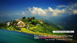 Topas Ecolodge - A Heaven Resort In Sapa - Vietnam