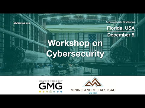 Global Mining Guidelines Group (GMG) Workshop On Cybersecurity In Florida