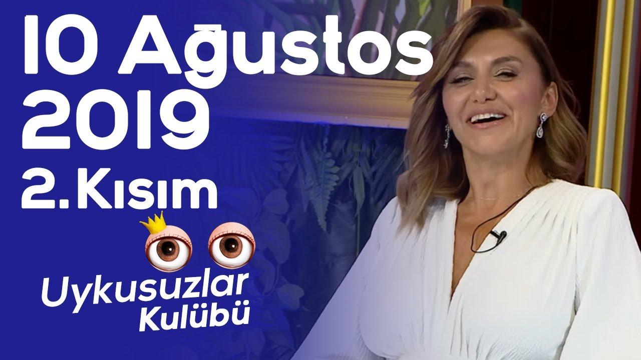 Okan Bayülgen ile Uykusuzlar Kulübü - Nil Karataş - Zeynep Mansur   10 Ağustos 2019- Bölüm 2