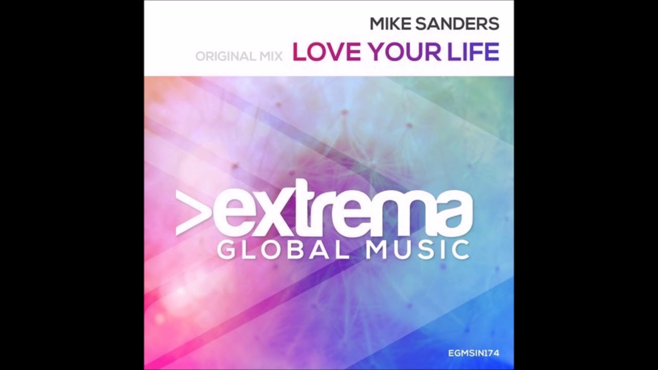 Mike Sanders - Love Your Life (Original Mix)