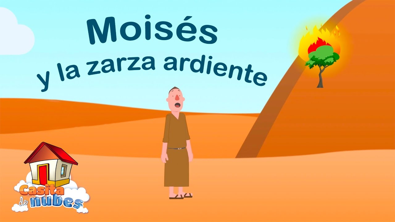 Moisés y la zarza ardiente, para niños - YouTube