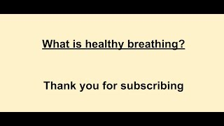Basics of Healthy Breathing informational only video