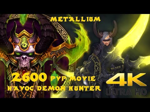[7.3.5] 2600 Havoc Demon Hunter PvP Movie / 1v2 / One Shots / Solo Battleground Domination! [4K UHD]
