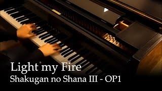 Light my Fire - Shakugan no Shana III Op [piano]
