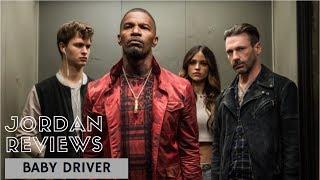 Jordan reviews BABY DRIVER