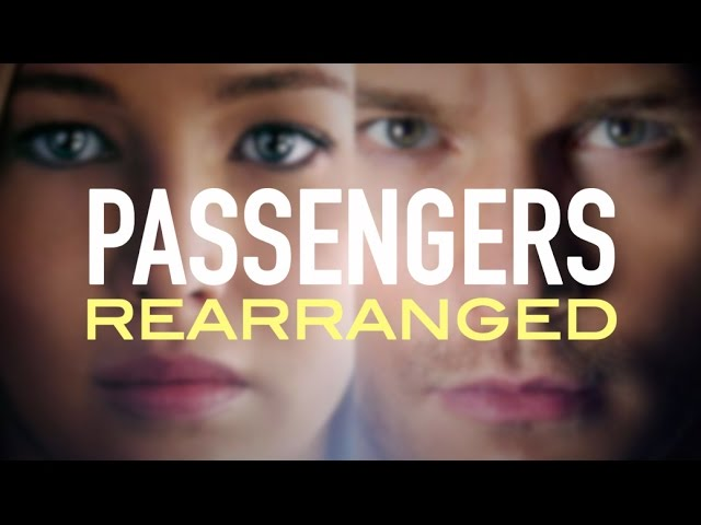 Passengers, Rearranged