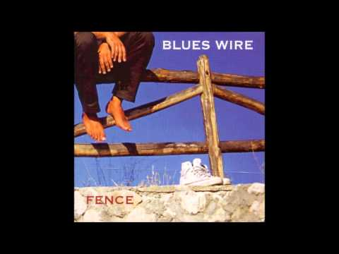 Blues Wire - Fence (Full Album 2001)