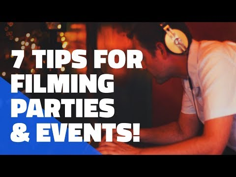 7 tips for filming events, parties, and conferences