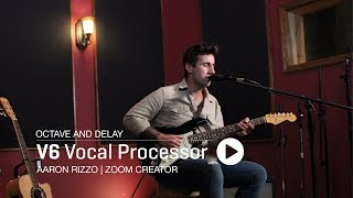 The Zoom V6 : Aaron Rizzo - Octave & Delay