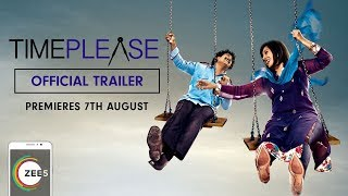 Time Please | Official Trailer | ZEE Theatre | Premieres 7th August On ZEE5