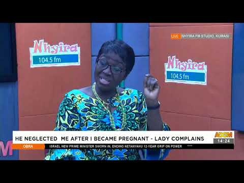 Lady Complains, he neglected me after I became pregnant - Obra on Adom TV (14-6-21)