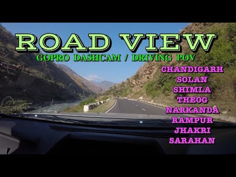 Chandigarh - Solan - Shimla - Narkanda - Rampur - Sarahan | Road View | Dashcam Driving POV 2017