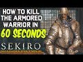 SEKIRO BOSS GUIDES - How To Easily Kill The Armored Warrior in 60 Seconds!