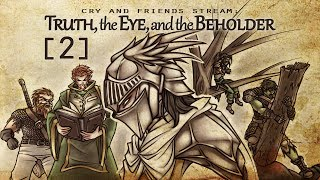Cry and Friends Stream: Truth, the Eye, and the Beholder [Session 2]