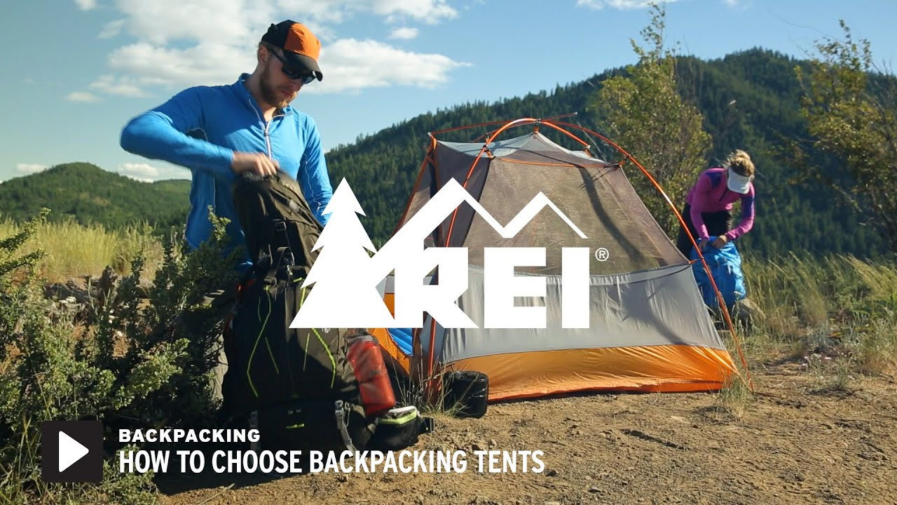 How to Choose Backpacking Tents || REI & How to Choose Backpacking Tents || REI - YouTube