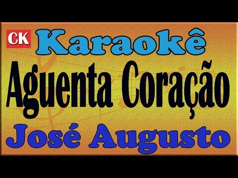 José Augusto Aguenta Coração Karaoke
