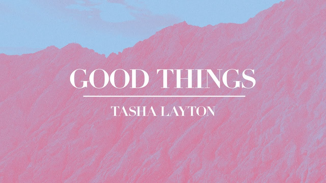 Tasha Layton // Good Things // (Official Lyric Video)