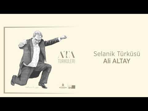 Selanik Türküsü -  Ali Altay