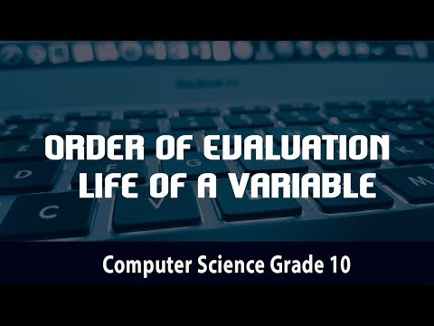 Computer science-  Order of Evaluation | Life of a Variable l 4.17