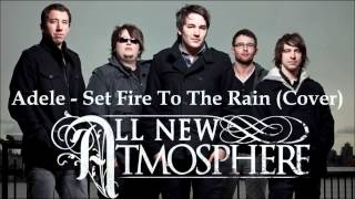 set Fire To The Rain Rock Cover - All New Atmosphere