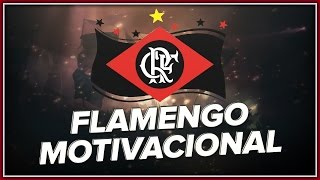 Clube de Regatas do Flamengo - Motivacional - 2017 HD