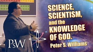 Science, Scientism, and the Knowledge of God | Peter S. Williams | Sheffield University