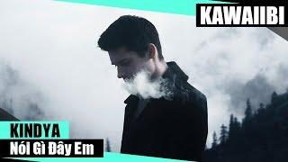 Nói Gì Đây Em - KindyA [ Video Lyrics ]