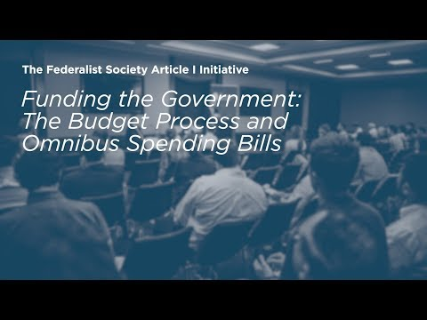 Funding The Government: The Budget Process And Omnibus Spending Bills [Article I Initiative]