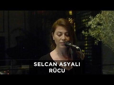 Selcan Asyalı - Rücu (Canlı Performans)