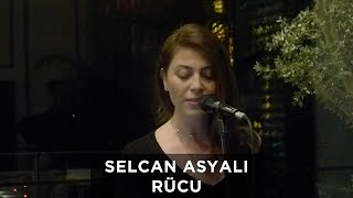Selcan Asyalı - Rücu (Canlı Performans) Video