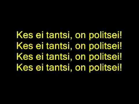 Elmayonesa-Kes Ei Tantsi On Politsei (:Lyrics:)