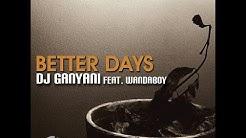 Dj Ganyani ft. Wandaboy - Better Days
