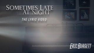 Eric Burgett - Sometimes Late At Night (Official Lyric Video)