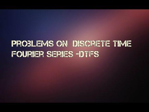 Problems On Discrete Time Fourier Series _DTFS