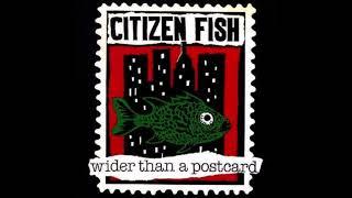 Citizen Fish - Wider than a Postcard [Full Album]