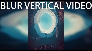 How To Add  Background Blur To Vertical Video | Premier,Filmora,AfterEffects, Davinci, Vegas