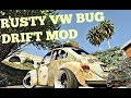 GTA 5 DRIFT MOD RUSTY 1974 VW BEETLE