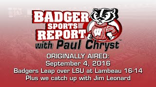 Badger Sports Report with Paul Chryst (UW 16 - LSU 14)