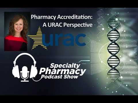 Pharmacy Accreditation: A URAC Perspective - Pharmacy Podcast Episode 494