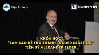 Khóa học Làm Sao Để Trở Thành Trader Giỏi Hơn - Dr.Alexander Elder