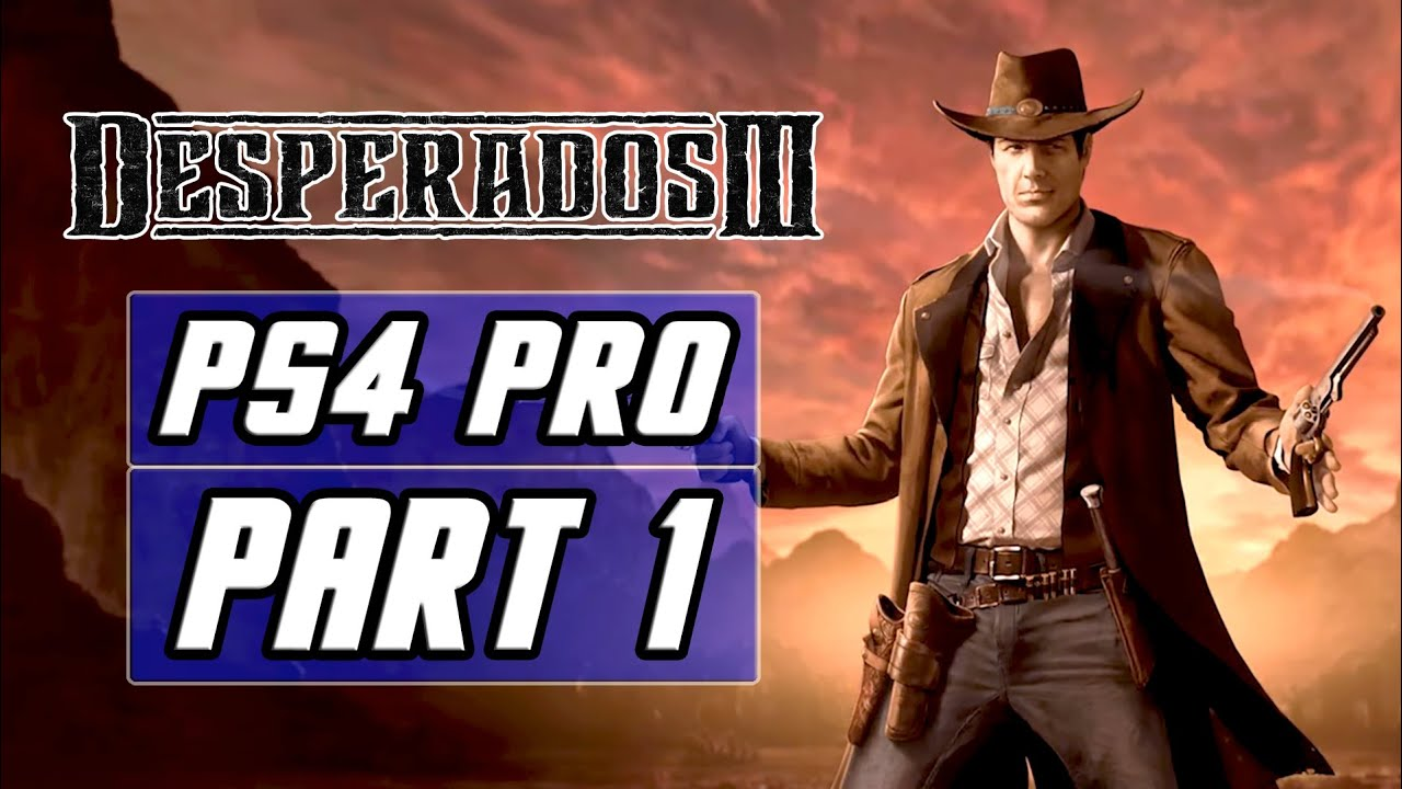 Desperados 3 Ps4 Pro Gameplay Walkthrough Part 1 Intro Tutorial Youtube