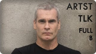 Henry Rollins on Society, People and Politics | ARTST TLK™ Ep. 5B Full | Reserve Channel