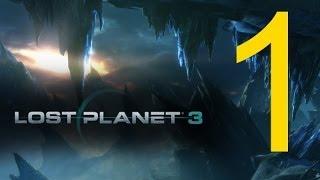 Lost Planet 3 Прохождение игры с комментариями  Часть 1